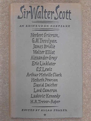 Sir Walter Scott, 1771-1832: An Edinburgh Keepsake: Frazer, Allan -