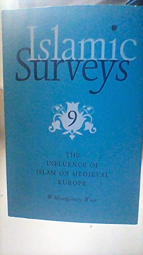 9780852242186: Influence of Islam on Medieval Europe (Islamic Surveys)