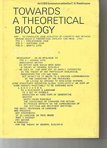 9780852242308: Towards a Theoretical Biology: Essays v. 4