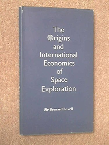 Origins and International Economics of Space Exploration (0852242565) by Sir Bernard Lovell