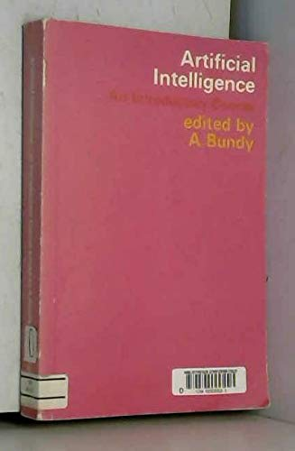 Artificial Intelligence: an Introductory Course: BUNDY, ALAN ET
