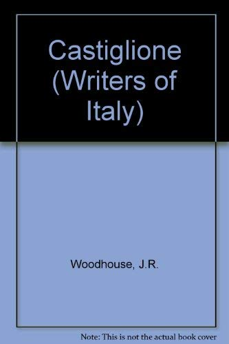 Castiglione (Writers of Italy): Woodhouse, J.R.