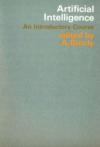 Artificial Intelligence: An Introductory Course: Alan Bundy, R.