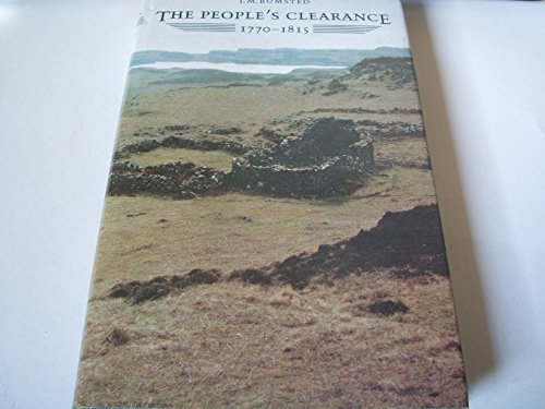 The People's Clearance: Highland Emigration to British: Bumsted, J. M.