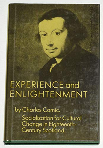 Experience and Enlightenment : socialization for cultural change in eighteenth-century Scotland.: ...