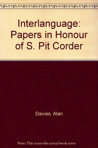 Interlanguage: Papers in Honour of S. Pit: Alan Davies, C.