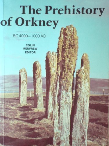 9780852245064: The Prehistory of Orkney: BC 4000-1000 AD