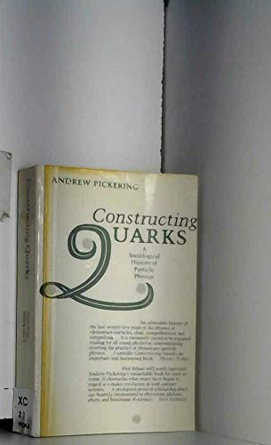 9780852245354: Constructing Quarks a Sociological Histo