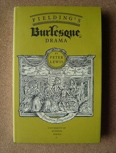 9780852245422: Fielding's Burlesque Drama: Its Place in the Tradition (University of Durham Series, Vol 2)