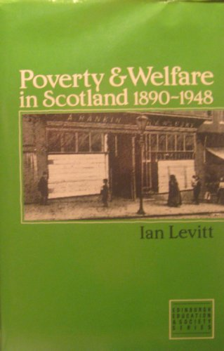 9780852245583: Poverty and Welfare in Scotland, 1890-1948 (EDINBURGH EDUCATION AND SOCIETY)