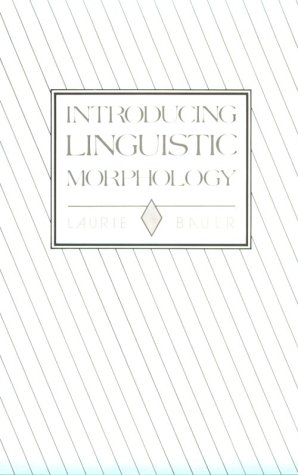 Introducing Linguistic Morphology: Laurie Bauer
