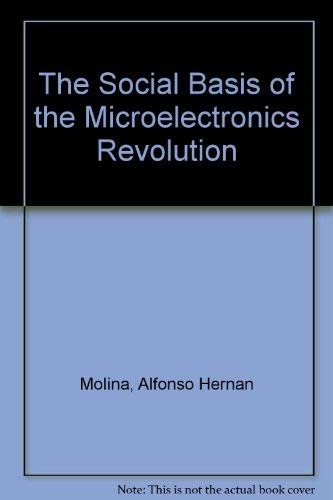 9780852245941: The social basis of the microelectronics revolution