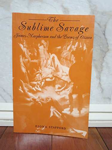 9780852246092: The Sublime Savage: James McPherson and the Poems of Ossian