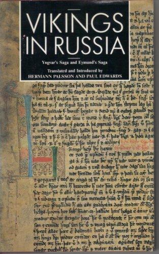 Vikings in Russia: Yngvar's Saga and Eymund's Saga (0852246234) by Hermann Palsson; Paul Geoffrey Edwards