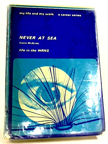9780852257081: Never at Sea: Life in the WRNS (My Life & My Work)