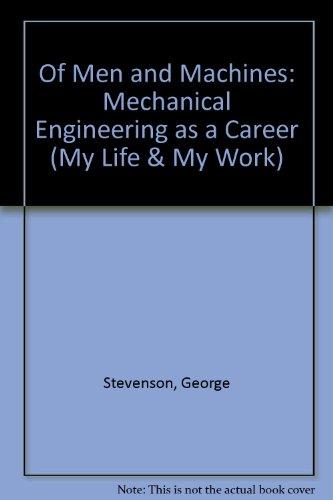 Of Men and Machines - Mechanical Engineering: George Stevenson