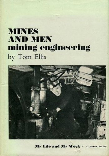 Mines and Men : The Career of a Mining Engineer