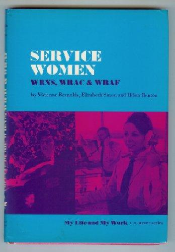 9780852257623: Service Women: Careers in the W.R.N.S., W.R.A.C.and W.R.A.F. (My Life & My Work)