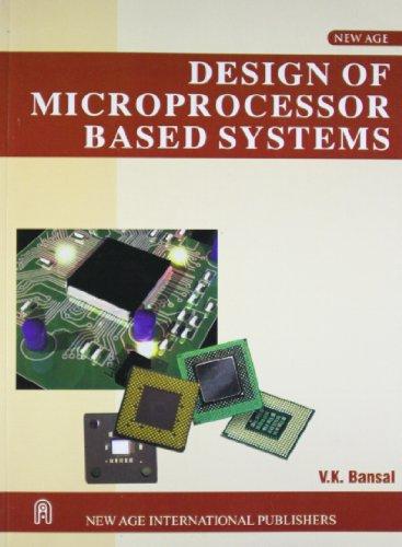 Design of Microprocessor Based Systems: V.K. Bansal