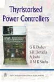 Thyristorised Power Controllers: G.K. Dubey, S.R.