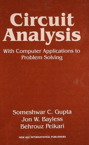 Circuit Analysis: with Computer Applications to Problem: B. Pelkari,J.W. Bayless,S.C.