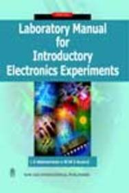 Laboratory Manual for Introductory Electronics Experiments: Anand M.M.S. Maheshwari
