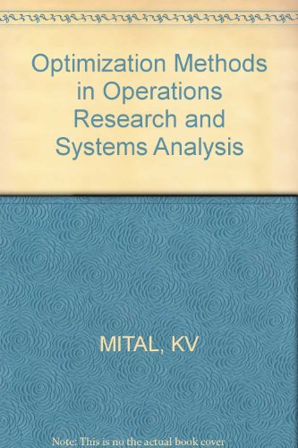Optimization Methods: 2nd Ed: In Operations Research: Mital, K.V.