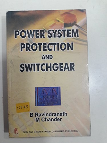 Power System Protection and Switchgear: RAVINDRANATH, B