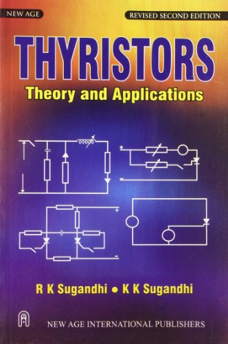 Thyristors: Theory and Applications (Revised Second Edition): K.K. Sugandhi,R.K. Sugandhi