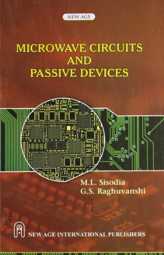Microwave Circuits and Passive Devices: M.L. Sisodia