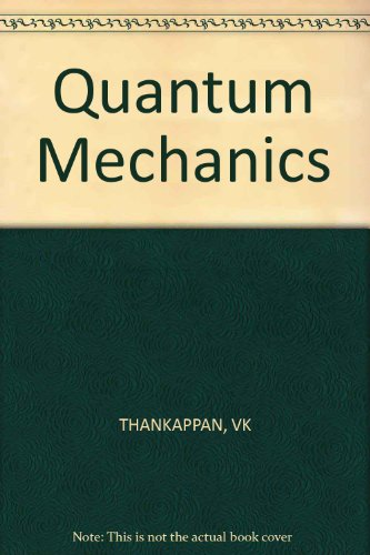 Thankappan : Quantum Mechanics: Thankappan, V. K.