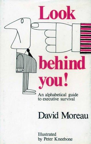 Look behind You!: An Alphabetical Guide to Executive Survival: Moreau, David