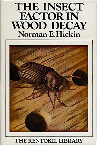 9780852271018: Insect Factor in Wood Decay: An Account of Wood-boring Insects with Particular Reference to Timber Indoors (Rentokil Library)