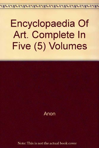 Encyclopedia of Art - Complete in 5 Volumes