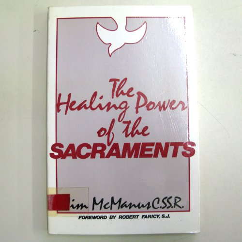 The Healing Power of the Sacraments (0852310722) by Jim McManus