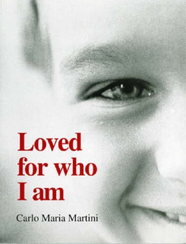 Loved for Who I Am: Martini, Carlo Maria