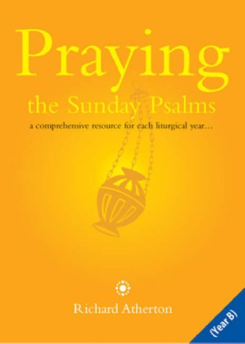 9780852312742: Praying the Sunday Psalms Year B: A Comprehensive Resource for Each Liturgical Year