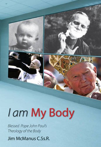 9780852313879: I am My Body: Blessed Pope John Paul's Theology of the Body