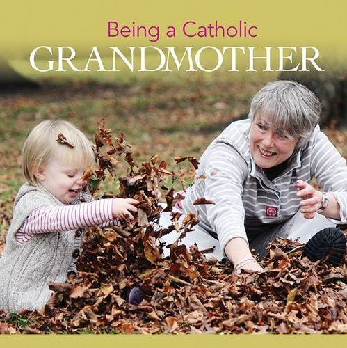 9780852314005: Being a Catholic Grandmother