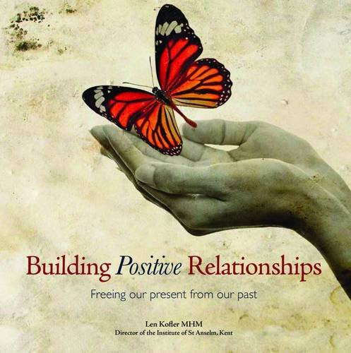 9780852314265: Building Positive Relationships: Freeing Our Present from Our Past