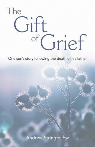 9780852314357: The Gift of Grief: One Son's Story Following the Death of His Father