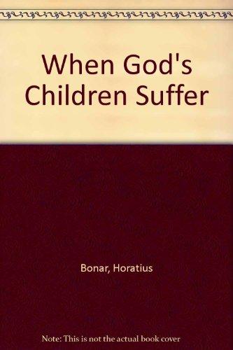 9780852340202: When God's children suffer