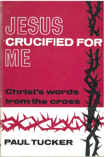 9780852340349: Jesus Crucified for Me: Christ's Words from the Cross