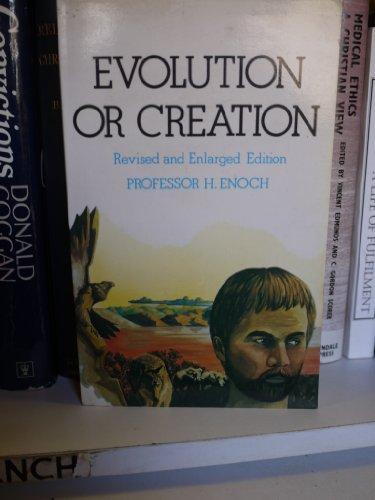 Evolution or Creation: H. Enoch