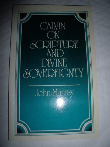 Calvin on Scripture & Divine Sovereignty: Murray, John