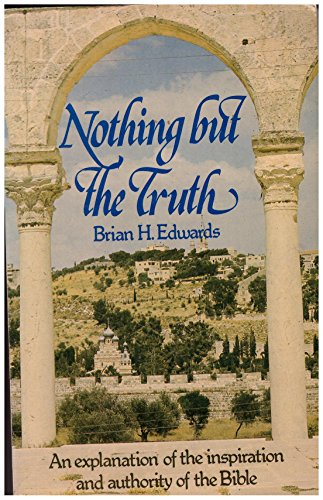 9780852341216: Nothing But the Truth: An Explanation of the Inspiration and Authority of the Bible