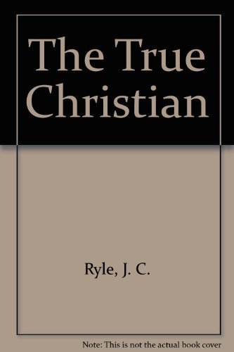 The true Christian: Bauman, Lester
