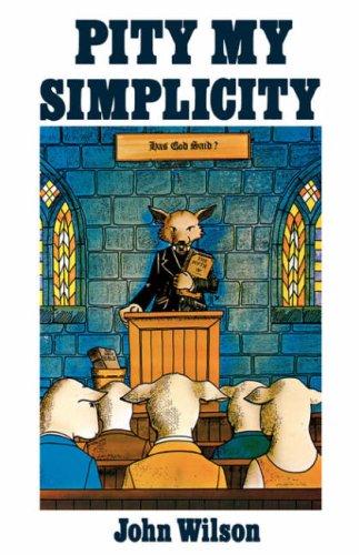 Pity My Simplicity: John E. Wilson