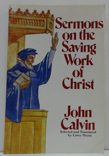 Sermons on the Saving Work of Christ: Calvin, Jean