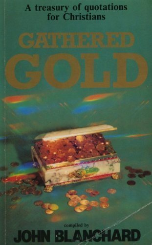 9780852341865: Gathered Gold: A Treasury of Quotations for Christians